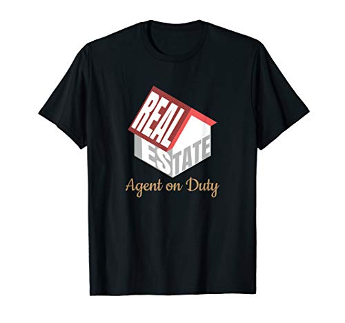 Real Estate Agent on Duty for Realtors Houses Gift T-Shirt