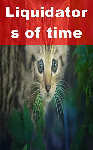 Liquidators of time (Finnish Edition)