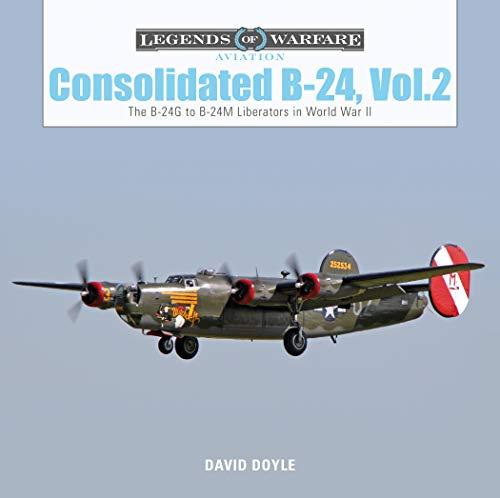 Consolidated B-24: The B-24G to B-24M Liberators in World War II
