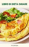 Libro Di Dieta Omade : Dieta Omade, Dieta Chetogenica E Digiuno Intermittente - Dieta Omade - Come Mangiare Un Pasto Al Giorno Con Dieta Chetogenica ( Guida Passo-Passo )