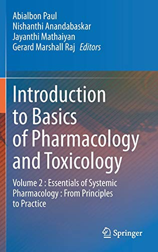 Introduction to Basics of Pharmacology and Toxicology: Essentials of Systemic Pharmacology : from Principles to Practice