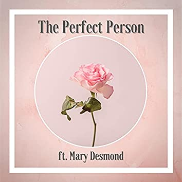 The Perfect Person (feat. Mary Desmond)