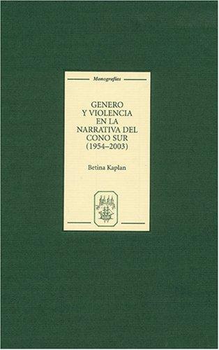 Género y violencia en la narrativa del Cono Sur [1954-2003] (244) (Coleccion Tamesis: Serie A, Monografias)