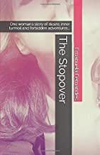 The Stopover: One woman's story of desire, inner turmoil and forbidden adventures...