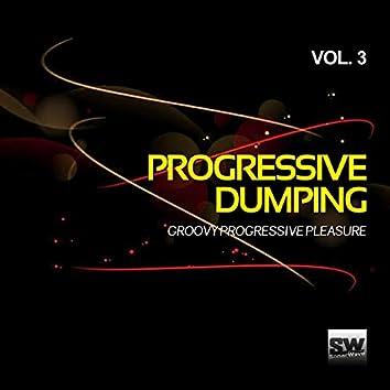 Progressive Dumping, Vol. 3 (Groovy Progressive Pleasure)