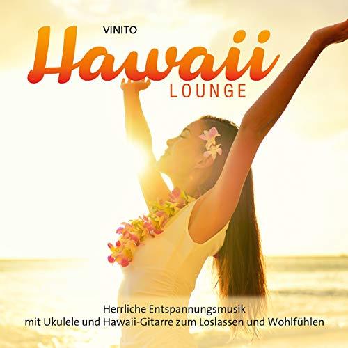 Hawaii Lounge: Herrliche Entspannungsmusik mit Ukulele und Hawaii-Gitarre zum Loslassen und Wohlfühlen