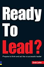 Ready To Lead?: Prepare to think and act like a successful leader (English Edition)