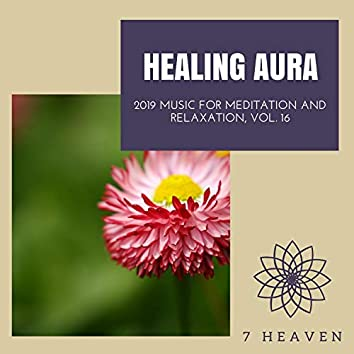 Healing Aura - 2019 Music For Meditation And Relaxation, Vol. 16