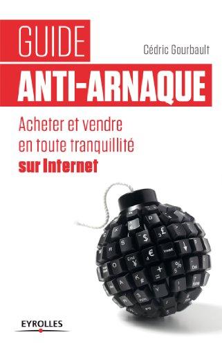 Guide anti-arnaque: Acheter et vendre en toute tranquillité sur Internet
