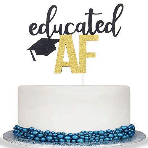 Educated AF Cake Topper for Class of 2020 Graduation High School Graduation College Grad Party Decorations