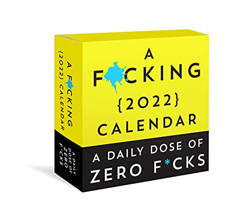 A F*cking 2022 Boxed Calendar: A Daily Dose of Zero F*cks (Funny Daily Calendar, White Elephant Gag Gift, Desk Gift for Adults) (Calendars & Gifts to Swear By)