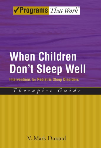 Compare Textbook Prices for When Children Don't Sleep Well: Interventions for Pediatric Sleep Disorders Therapist Guide Treatments That Work 1 Edition ISBN 9780195329476 by Durand, V. Mark