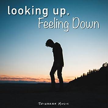 Looking Up, Feeling Down