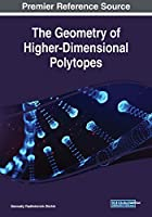The Geometry of Higher-dimensional Polytopes
