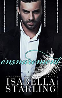 Ensnarement (Gilded Cage Book 2) by [Isabella Starling]