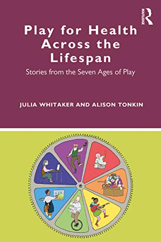 41wilTAthML - Play for Health Across the Lifespan: Stories from the Seven Ages of Play