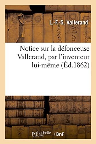 Notice sur la défonceuse Vallerand, par l'inventeur lui-même (Éd.1862)
