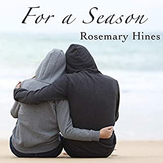 For a Season     Sandy Cove Series, Book 8              By:                                                                                                                                 Rosemary Hines                               Narrated by:                                                                                                                                 Becky Doughty                      Length: 8 hrs and 48 mins     Not rated yet     Overall 0.0