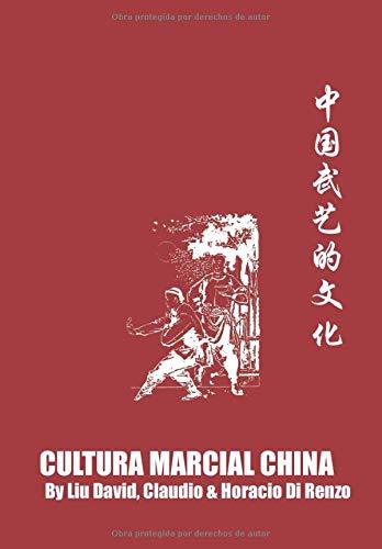 CULTURA MARCIAL CHINA: Historia, cultura marcial, ética, modales de China.