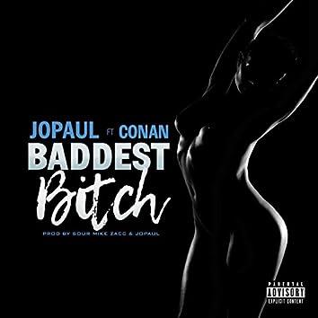 Baddest Bitch (feat. Conan)