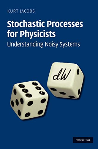 Stochastic Processes for Physicists: Understanding Noisy Systems