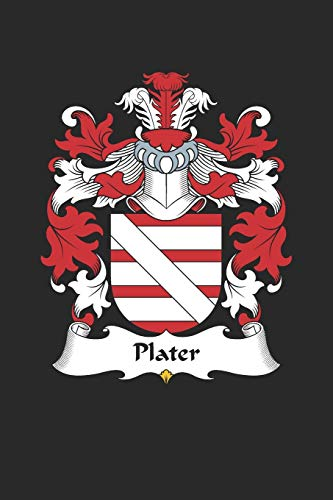 Plater: Plater Coat of Arms and Family Crest Notebook Journal (6 x 9 - 100 pages)