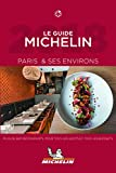 Paris & ses environs - The MICHELIN guide 2018 2018 (Michelin Hotel & Restaurant Guides)