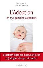 L'adoption en 150 questions - Réponses de Pascale Lemare