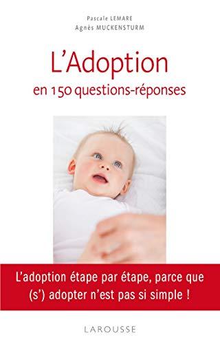 L'adoption en 150 questions