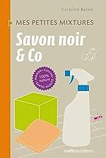 Savon noir & Co de Caroline Bacon