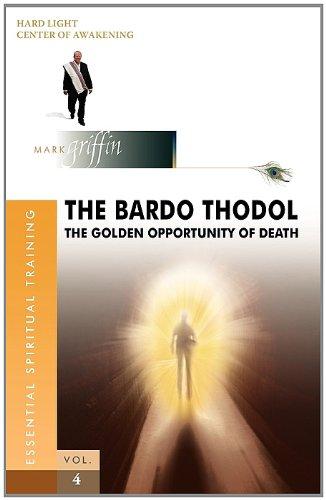 The Bardo Thodol - A Golden Opportunity