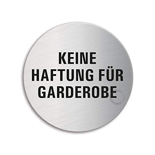 Schild - Keine Haftung für Garderobe | Türschild aus Edelstahl Ø 75 mm selbstklebend | Original Ofform Design Nr.8518
