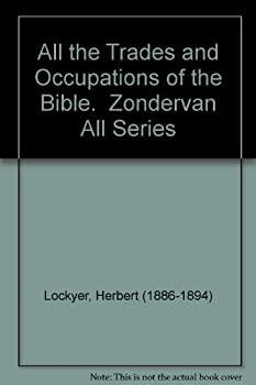 Hardcover All the Trades and Occupations of the Bible.  Zondervan All Series Book