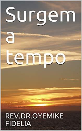 Surgem a tempo (Portuguese Edition)