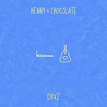 Henny & Chocolate