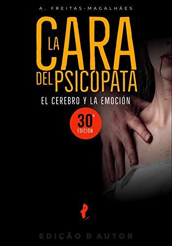 La Cara del Psicópata - El Cerebro y la Emoción (30ª Ed.) (Spanish Edition)