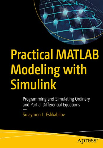 Practical MATLAB Modeling with Simulink: Programming and Simulating Ordinary and Partial Differential Equations (English Edition)
