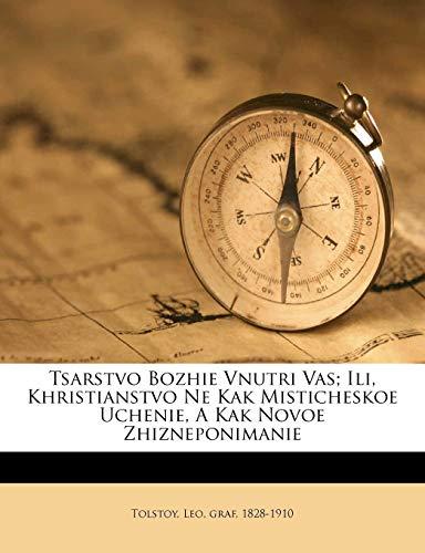 Tsarstvo Bozhie Vnutri Vas; Ili, Khristianstvo Ne Kak Misticheskoe Uchenie, a Kak Novoe Zhizneponimanie
