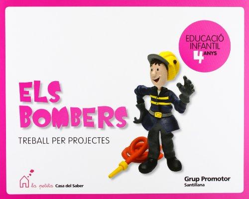 Els Bombers Treball Per Projectes Educacio Infantil 4 Anys La Petita Casa Del Saber Catalan Grup Promotor - 9788479185237