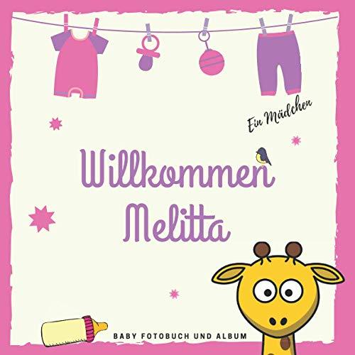 Willkommen Melitta Baby Fotobuch und Album: Personalisiertes Baby Fotobuch und Fotoalbum, Das erste Jahr, Geschenk zur Schwangerschaft und Geburt, Baby Name auf dem Cover