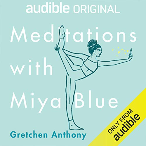 Meditations with Miya Blue Audiobook By Gretchen Anthony cover art