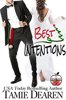 Best Intentions: A Christmas Billionaire Romance (The Best Girls Book 5) by [Tamie Dearen]