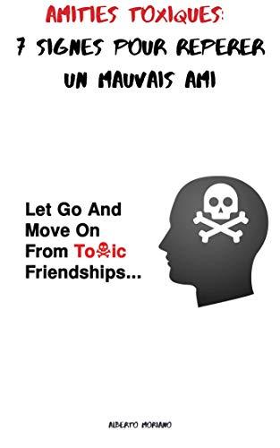 Couverture du livre Amitiés toxiques: 7 signes pour repérer un mauvais ami (AUTO-ASSISTANCE ET DÉVELOPPEMENT PERSONNEL t. 52)