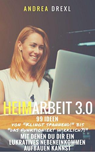 Heimarbeit 3.0: 99 Ideen von