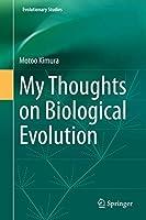 My Thoughts on Biological Evolution (Evolutionary Studies)