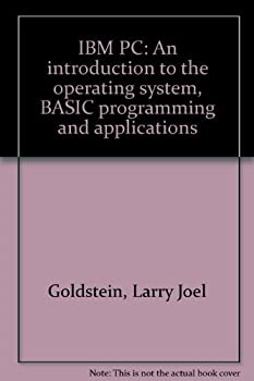 IBM PC: An introduction to the operating system, BASIC programming and applications 0893035300 Book Cover