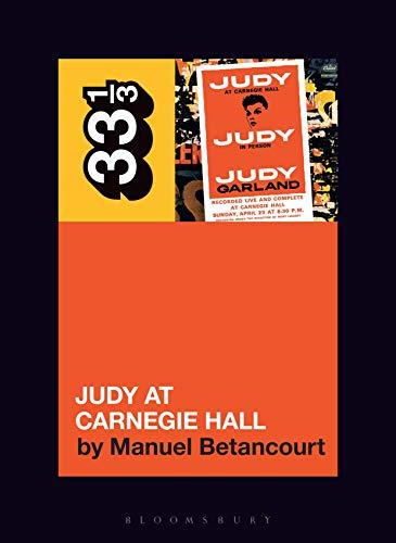 Judy Garland's Judy at Carnegie Hall (33 1/3, 145)