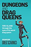 Dungeons and Drag Queens: Fire Island through the eyes of its worst drag queen