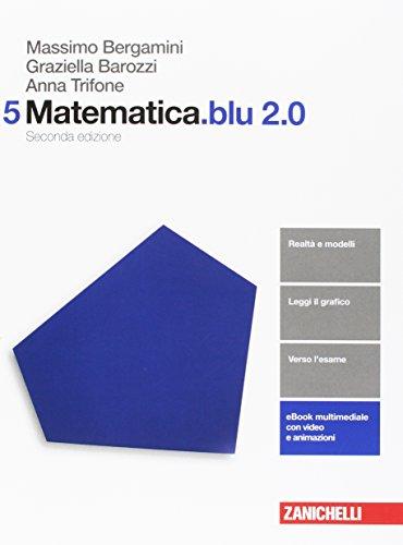Matematica.blu 2.0. Per le Scuole superiori. Con aggiornamento online (Vol. 5)