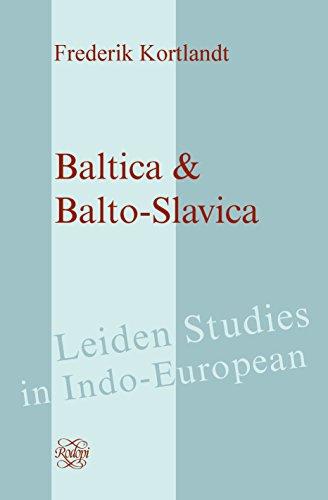 Baltica & Balto-Slavica (Leiden Studies in Indo-european, Band 16)